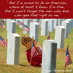 """We are grateful today for the men and women who gave their lives fighting for our freedom and peace. """"I am proud to be an American..."""""""