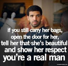 drake quotes - chivalry is not dead!!