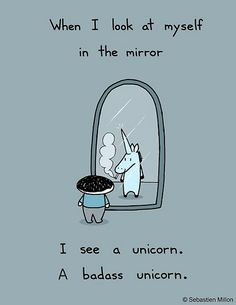 When I look at myself in the mirror...