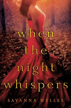 Cover Reveal: When the Night Whispers by Savanna Welles. Coming 2/5/13
