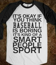 Supermarket: It's Okay If You Think Baseball Is Boring It's for Smart People from Glamfoxx Shirts