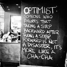 .Be optimistic