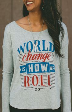 World change is how we roll... are you with us?! :) Get a shirt, change a life! #Sevenly
