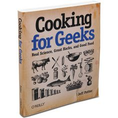 Cooking for Geeks is more than just a cookbook. It applies your curiosity to discovery, inspiration, and invention in the kitchen.