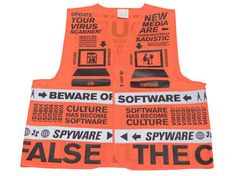 Beware of the software vest by Droog Design These vests warn the wearer of an environment increasingly composed of information. The danger in a media-centric environment is a failure to distinguish fact from fiction, objects from media, software from culture. Text by Geert Lovink.