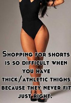 Shopping for shorts is so difficult when you have thick/athletic thighs because they never fit just right.