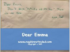 Napkin Note:  Dear Emma, 