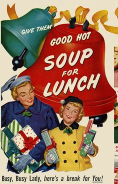 Whether at Christmas or any time of the year, this brightly hued vintage ad reminds us of the delicious, filling nature of soup. #vintage #soup #ad #1940s #1950s #Christmas #bells #food