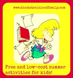 School is out for summer and we've rounded up plenty of free and low-cost activities to keep kids busy! - The Staten Island family