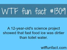 MORE OF WTF FACTS are coming HERE  nature, movies and fun facts .ok, well I am never drinking anything from fast food places agian.