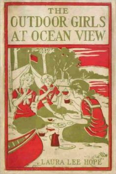 Laura Lee Hope: The Outdoor Girls At Ocean View (Illustrated)