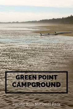 Green Point Campground is the only place to camp directly in Pacific Rim National Park. You fall asleep to the #waves crashing into the shore. #PacificRimNationalPark #GreenPointCampground