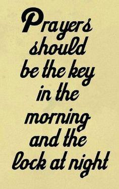 lock up each day w/prayer and unlock each day w/praise