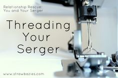 I have a love hate relationship with my serger......finding this website just might change that relationship!