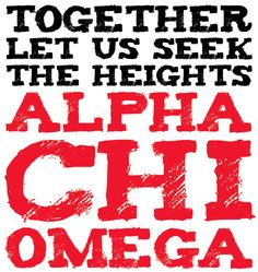 Together Let Us Seek The Heights - Alpha Chi Omega