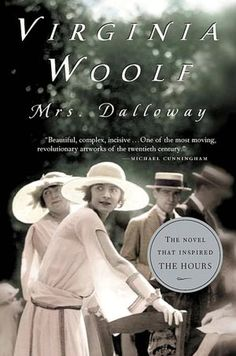 Mrs. Dalloway by Virginia Woolf (my hero) need to read this pronto