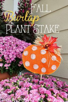 Bee of Good Cheer: Fall Burlap Plant Stake