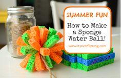 spong ball, idea, craft, balls, summer water fun, summer fun, water balloon, spong water, kid
