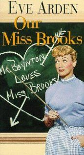 """Eve Arden as """"Our Miss Brooks"""" 1952-1956"""