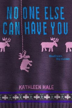 Oh, man. If only marketing for NO ONE ELSE CAN HAVE YOU by Kathleen Hale included merch . . . I would so buy this sweater.