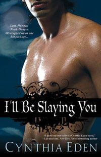 I'll Be Slaying You by Cynthia Eden (Night Watch Trilogy, Book 2)