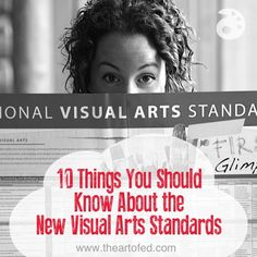 10 Things You Should Know About the New Visual Art Standards. Love This girl and art of Ed! If you haven't subscribed - you should!