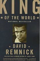 King of the World : Muhammad Ali and the Rise of the American Hero [Print]