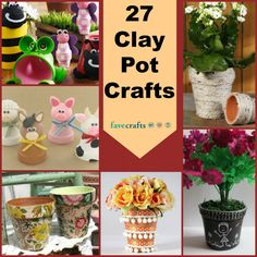 27 Clay Pot Crafts - turn those boring clay pots into something new and cute this year!