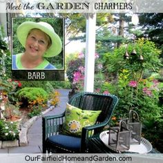 Meet Barb of Our Fairfield Home & Garden and follow The Garden Charmers - a fabulous flock of home and garden bloggers. !!
