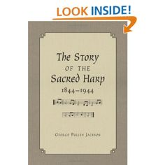 The Story of the Sacred Harp, 1844-1944: George Pullen Jackson: 9780826510181: Amazon.com: Books