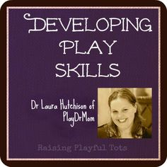 Developing Play Skills and Resources that promote a rich imaginative play life.