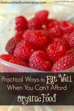 Practical Ways to Eat Well When You Can't Afford Organic Food - TheHumbledHomemaker.com