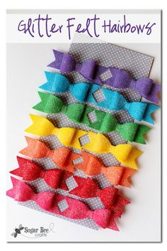 here's how to make Glitter Felt Hairbows - so so cute, and love the rainbow set ~ Sugar Bee Crafts