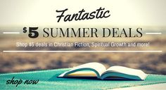 Shop $5 deals in Christian Fiction, Spiritual Growth, and more!