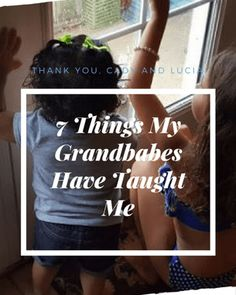 7 Things My Grandbab
