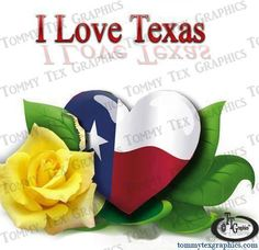.Thinking of you. Your love for Texas  & the yellow Rose...