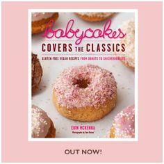 Babycakes is gluten-free, dairy-free, egg-free, wheat-free, soy-free, & refined sugar-free