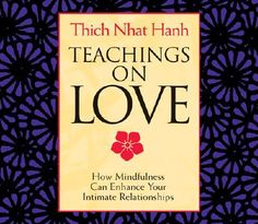 A wonderful set of talks pertaining to the Buddhist ideals of love- a fabulous guide to enhancing your relationships with your family, friends and of course your significant other! Thich has the most soothing voice in the world, and he's an incredibly inspiring teacher. It's well worth a listen, if only to help yourself love in the purest and most selfless manner, for the benefit of all beings <3 You must love yourself with all your heart before you can benefit others! <3