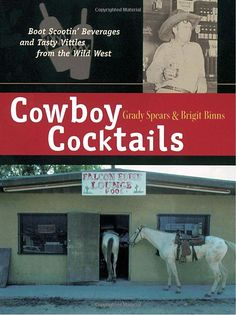 Cowboy Cocktails cook book