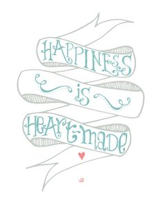 Free Happiness is Heart-Made Printable
