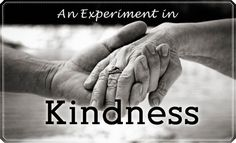 Read when you need a reminder. The world can be so negative. I don't have to be. LDS Living - An Experiment in Kindness