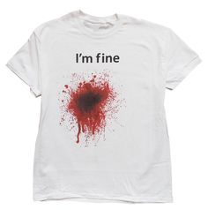 Sarcasm at its best. I'm Fine (Blood Stained) T-shirt. #Funny www.speedcityprints.com