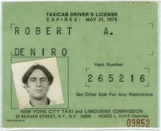 Robert DeNiro's New York City taxi license. While preparing for his role as Travis Bickle in Taxi Driver, De Niro obtained a license and would occasionally drive a cab around New York City.