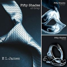 Fifty Shades of Grey! All of my female friends, a must read... you will never be the same ! LOVE IT!