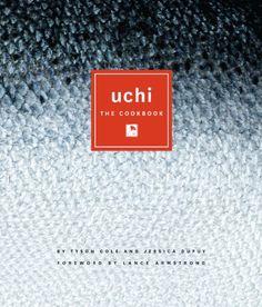 Uchi: The Cookbook - http://spicegrinder.biz/uchi-the-cookbook/