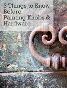 3 Things to Know Before Painting Knobs & Hardware