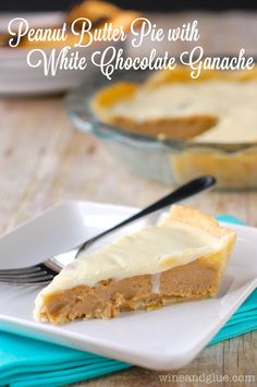Peanut Butter Pie with White Chocolate Ganache | This pie is so rich and delicious! via www.wineandglue.com