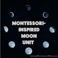 Montessori-Inspired Moon Unit - roundup post with links to lots of Montessori-Inspired moon activities. Great anytime and perfect for the July 20 anniversary of the first walk on the moon!