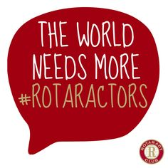The world needs more Rotaractors #rotaractors #rotaract #Rotary