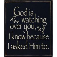 God is watching over you